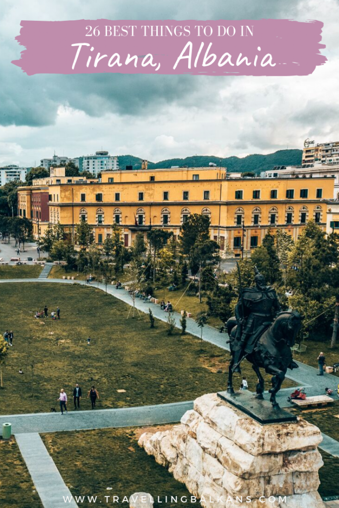 26 Incredible Things to do in Tirana, Albania