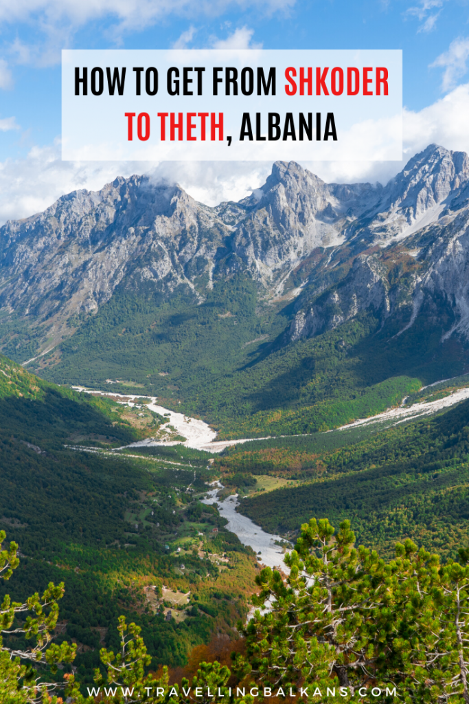 How to get from Shkoder to Theth, Albania