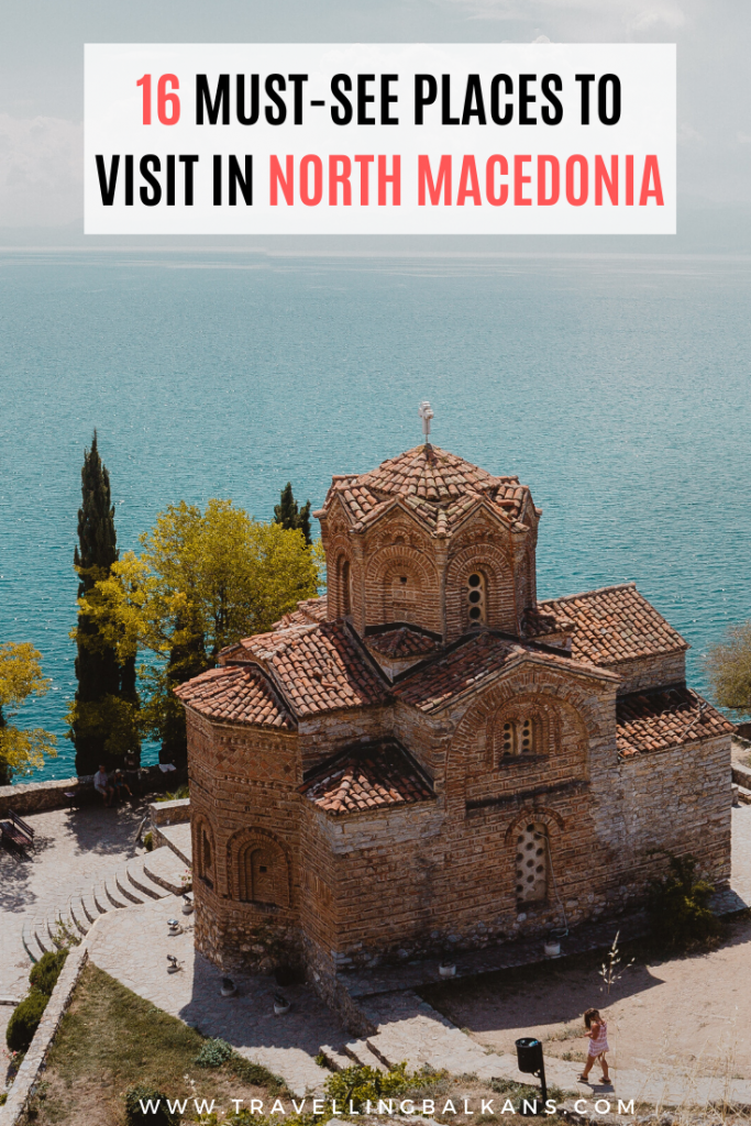 16 Must-see Places to Visit in Macedonia