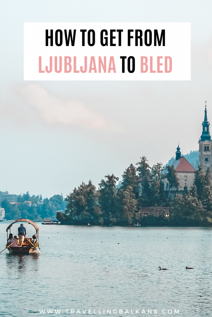 How to get from Ljubljana to Bled