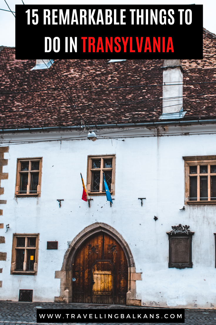 15 Remarkable Things to do in Transylvania